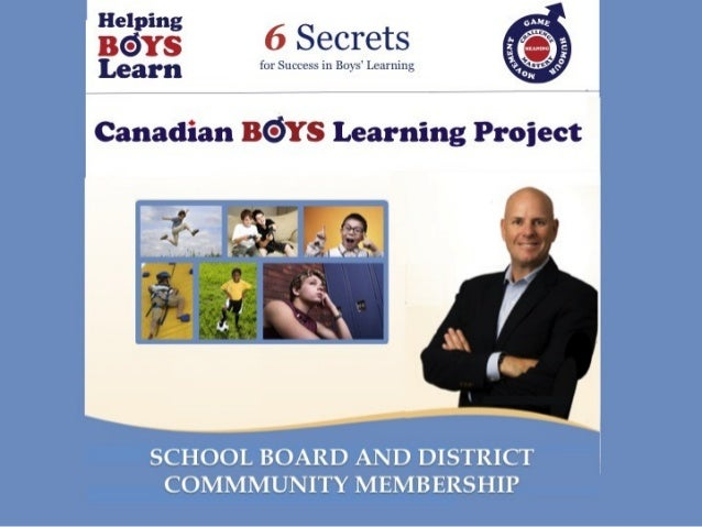 6 Secrets  for Success in Boys' Learning  C a n a d ia n B  Y S L e a r n in g P r o je c t
