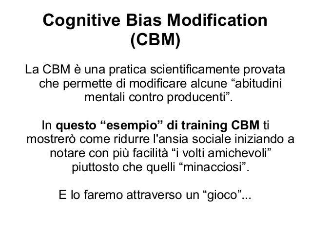 """Cognitive Bias Modification (CBM) La CBM è una pratica scientificamente provata che permette di modificare alcune """"abitudi..."""