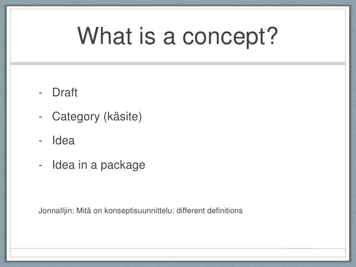 What is a concept?<br /><ul><li>Draft
