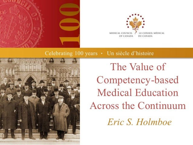 The Value of Competency-based Medical EducationAcross the Continuum   Eric S. Holmboe