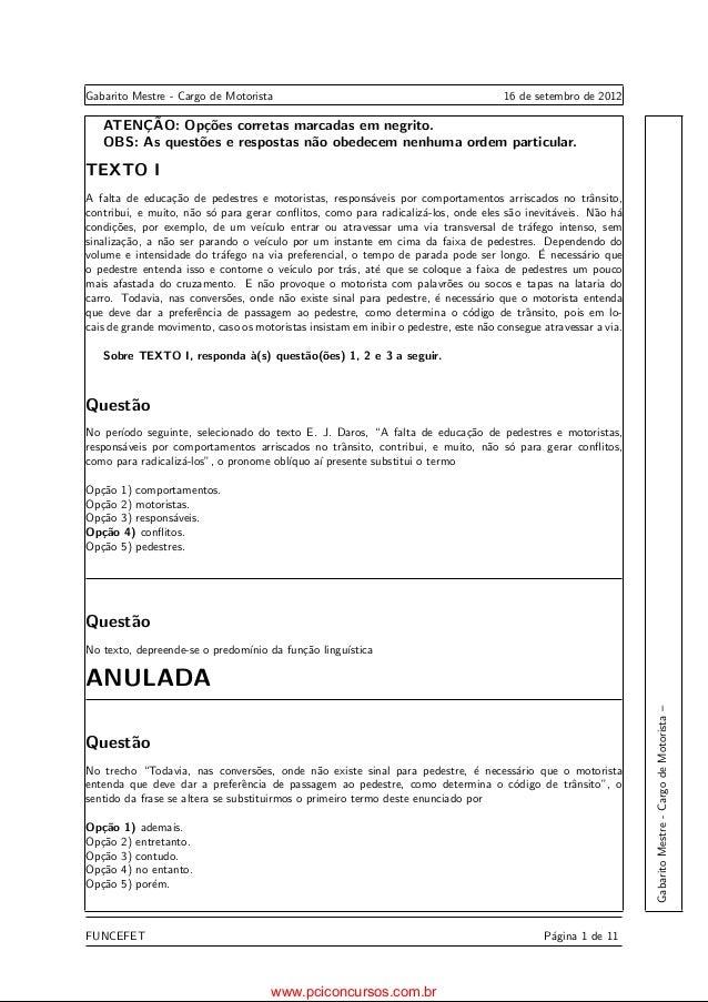 Gabarito Mestre - Cargo de Motorista 16 de setembro de 2012 ATENC¸ ˜AO: Op¸c˜oes corretas marcadas em negrito. OBS: As que...