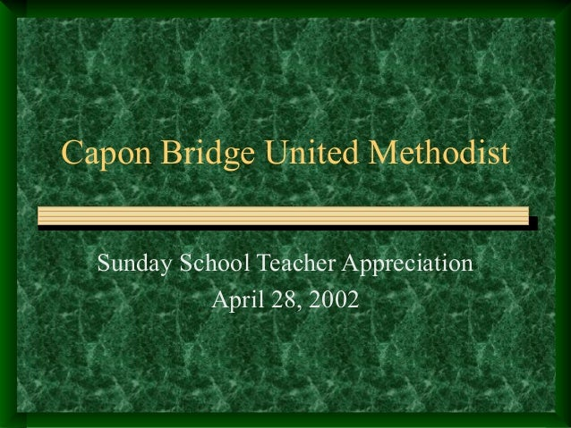 Capon Bridge United Methodist Sunday School Teacher Appreciation April 28, 2002