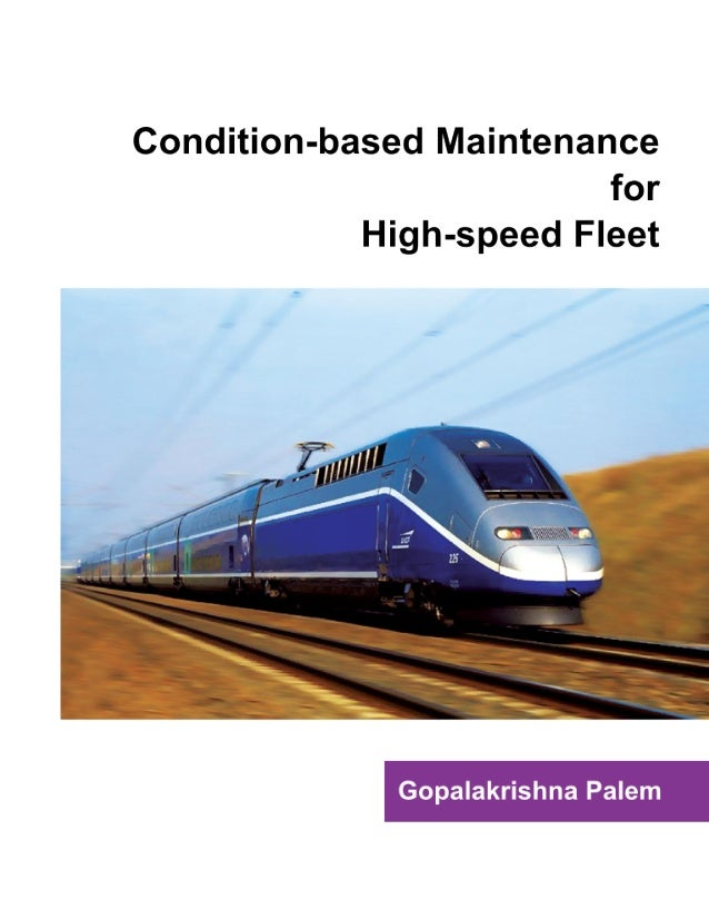Contents  Condition-based Maintenance for High-speed Fleet M2M approach to the CBM Solution . . . . . . . . . . . . . . . ...