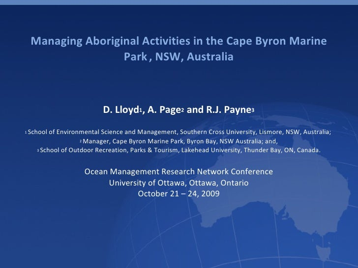 Managing Aboriginal Activities in the Cape Byron Marine Park   , NSW, Australia D. Lloyd 1 , A. Page 2  and R.J. Payne 3 1...