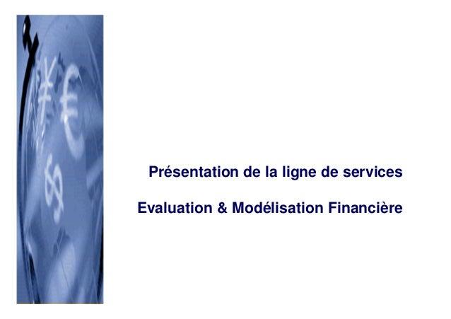 Présentation de la ligne de services Evaluation & Modélisation Financière