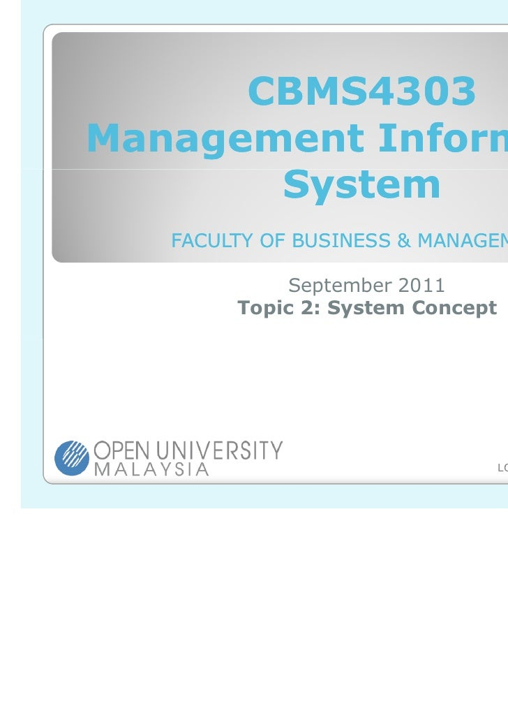 CBMS4303Management Information       System   FACULTY OF BUSINESS & MANAGEMENT            September 2011        Topic 2: S...