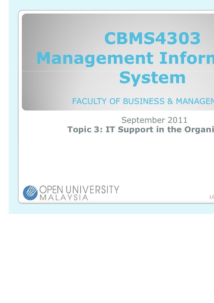 CBMS4303Management Information       System   FACULTY OF BUSINESS & MANAGEMENT               September 2011  Topic 3: IT S...