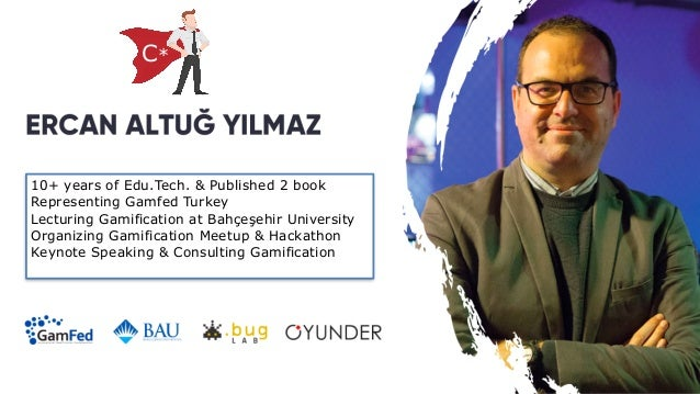 10+ years of Edu.Tech. & Published 2 book   Representing Gamfed Turkey   Lecturing Gamification at Bahçeşehir University  ...