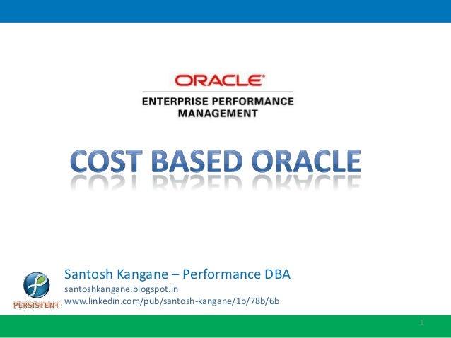 Santosh Kangane – Oracle DBAsantoshkangane.wordpress.comsantoshkangane.blogspot.inwww.linkedin.com/pub/santosh-kangane/1b/...