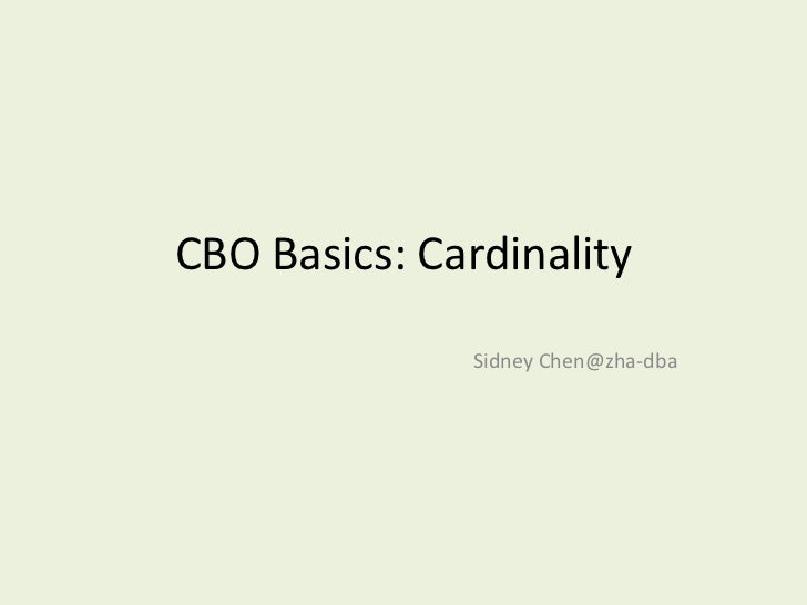 CBO Basics: Cardinality<br />Sidney Chen@zha-dba<br />