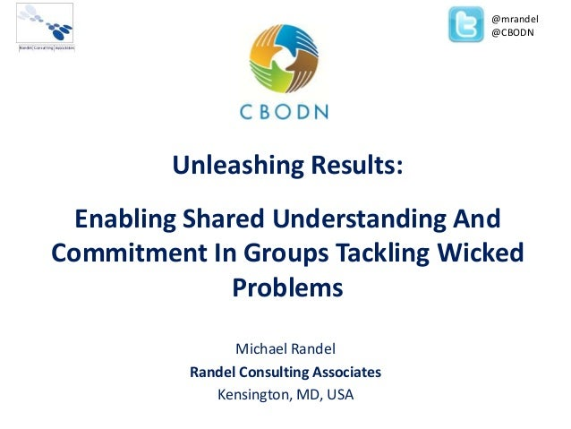 @mrandel @CBODN  Unleashing Results: Enabling Shared Understanding And Commitment In Groups Tackling Wicked Problems Micha...
