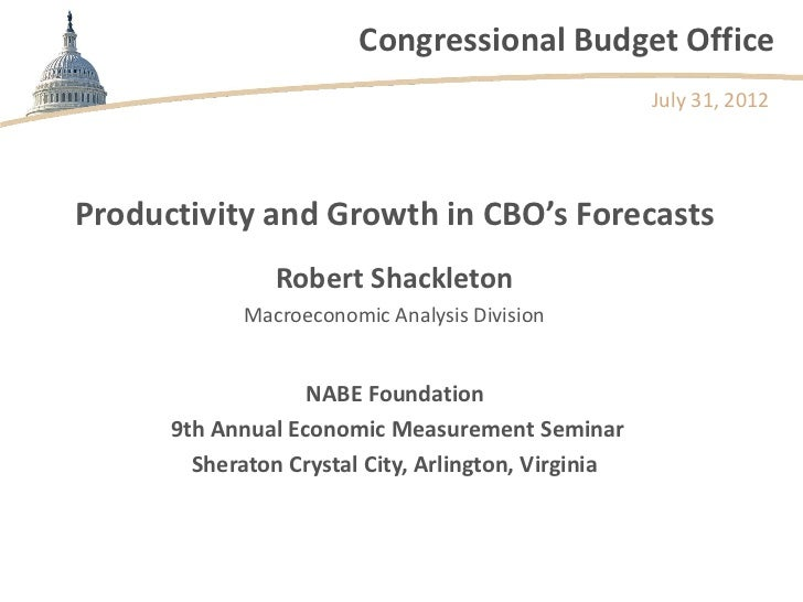 Congressional Budget Office                                                     July 31, 2012Productivity and Growth in CB...