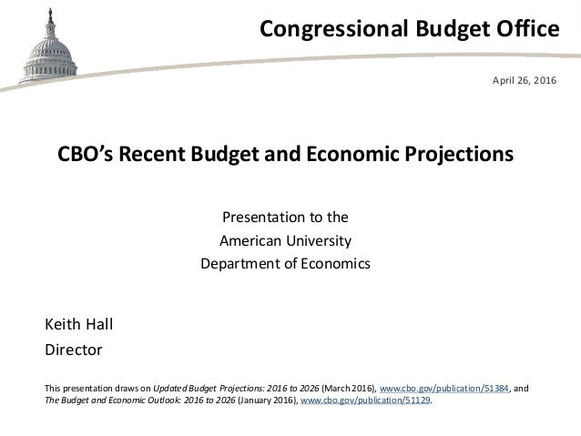 Cbo s recent budget and economic projections - Congressional budget office ...