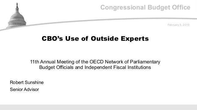 Congressional Budget Office 11th Annual Meeting of the OECD Network of Parliamentary Budget Officials and Independent Fisc...