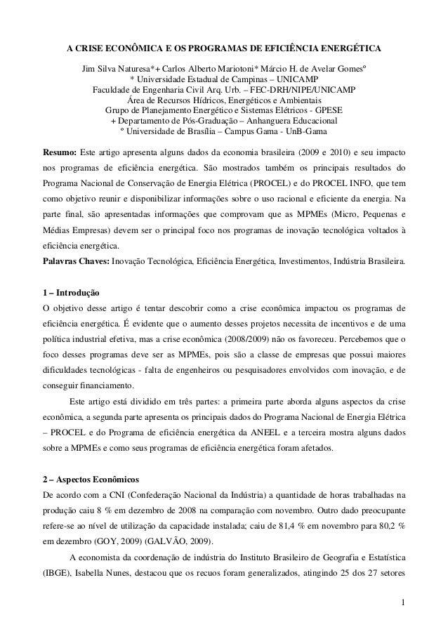 A CRISE ECONÔMICA E OS PROGRAMAS DE EFICIÊNCIA ENERGÉTICA           Jim Silva Naturesa*+ Carlos Alberto Mariotoni* Márcio ...