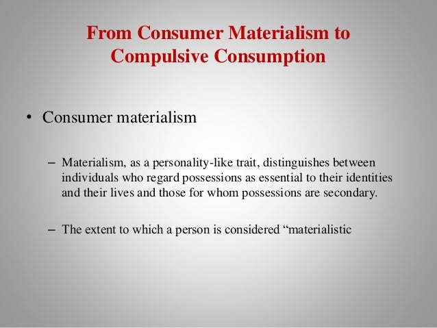 materialism personal satisfaction With respect to materialism and life satisfaction, ryan and dziurawiec (2001) found a negative correlation between these two variables across one correla- tional and two experimental studies, chang and arkin (2002) estab- lished a link between materialism and personal insecurity indeed, the inverse relationship between materialism and well.