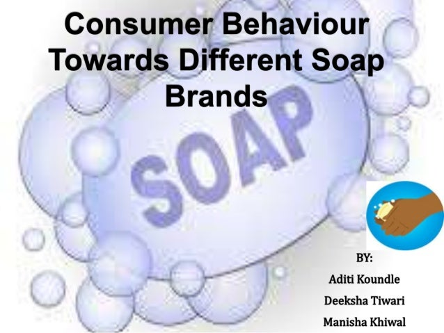 consumer prefernces towards soap brands Brand packaging and consumer buying behavior: a  (detergents, soap, shampoo, milk  to estimate the preference of consumer for the product.