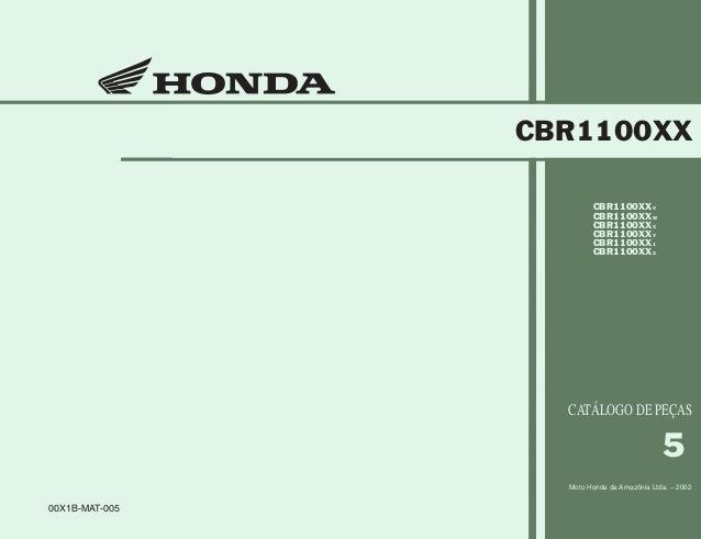 00X1B-MAT-005 5 Moto Honda da Amazônia Ltda. – 2002 CBR1100XXV CBR1100XXW CBR1100XXX CBR1100XXY CBR1100XX1 CBR1100XX2 Publ...