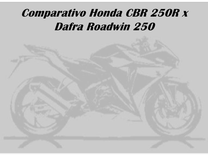 Comparativo Honda CBR 250R x     Dafra Roadwin 250
