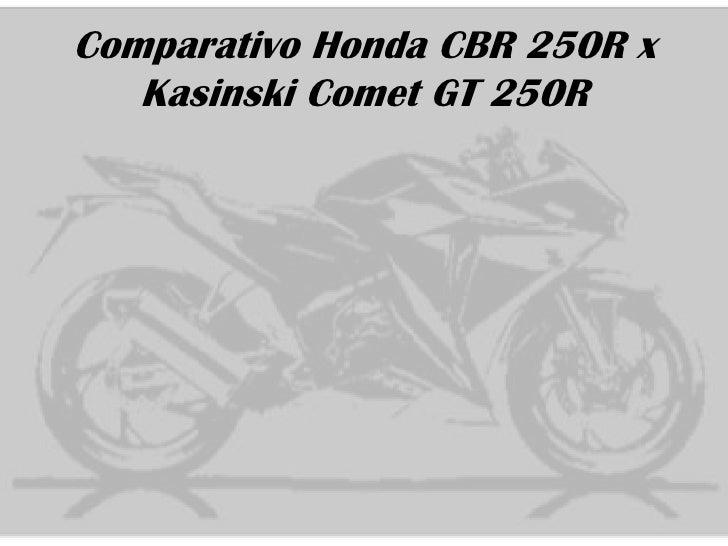 Honda CBR 250R x Kasinski Comet GT 250R