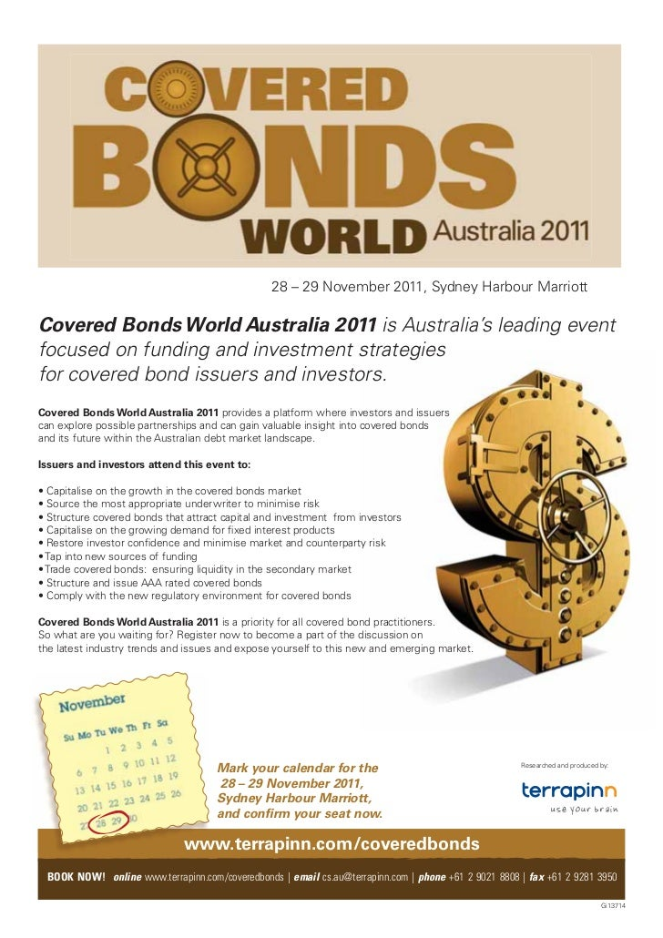 covered bonds The covered bond market proves to be an effective alternative for investors to develop securities that are issued by the country governments the market for covered bonds that are issued by institutions that are secured by dependable collaterals has developed a lot in the past decade.