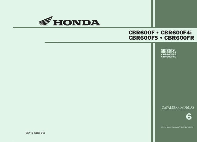00X1B-MBW-006 6 Moto Honda da Amazônia Ltda. – 2002 CBR600F2 CBR600F42 CBR600FS2 CBR600FR2 Publicado pela Moto Honda da Am...