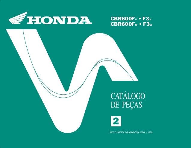 22 MOTO HONDA DA AMAZÔNIA LTDA. 00X1B-MAL-001 A06009802IMPRESSO NO BRASIL CBR600FV • F3V CATÁLOGO DE PEÇAS MOTO HONDA DA A...