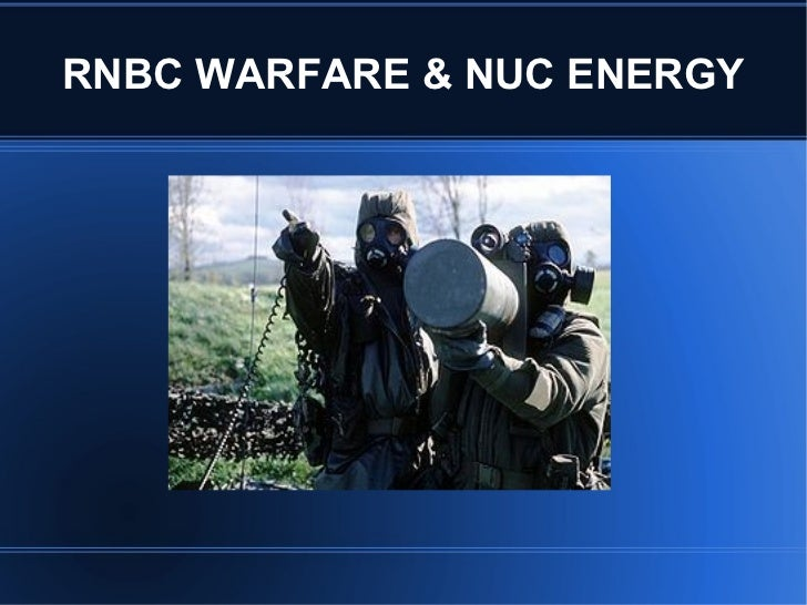RNBC WARFARE & NUC ENERGY