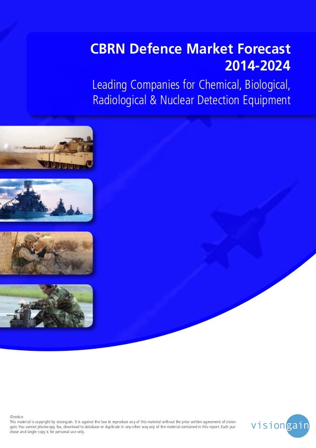 CBRN Defence Market Forecast 2014-2024 Leading Companies for Chemical, Biological, Radiological & Nuclear Detection Equipm...