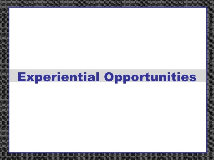 Experiential Opportunities