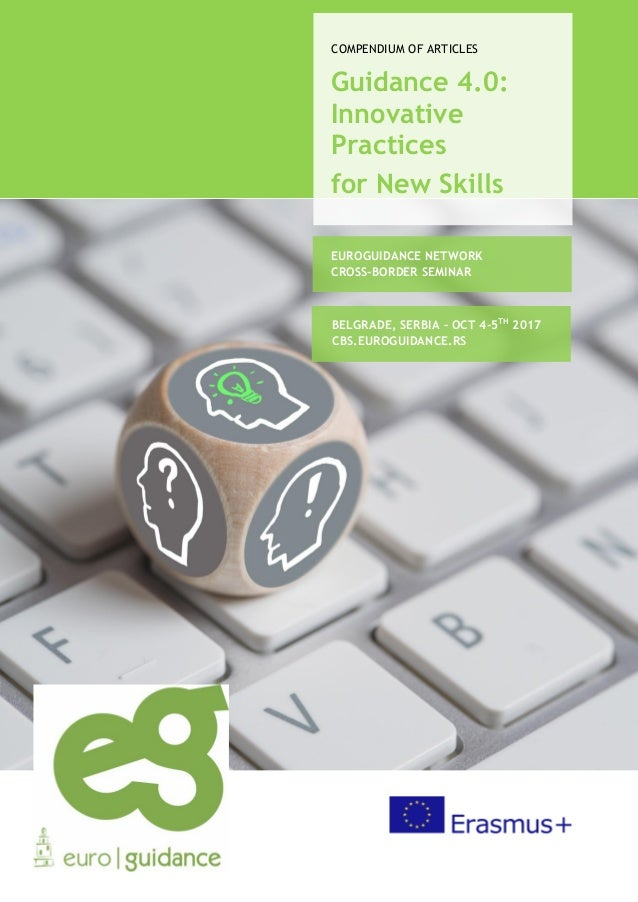 COMPENDIUM OF ARTICLES Guidance 4.0: Innovative Practices for New Skills EUROGUIDANCE NETWORK CROSS-BORDER SEMINAR BELGRAD...