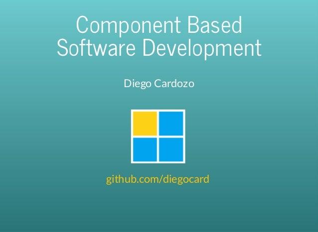 ComponentBased SoftwareDevelopment DiegoCardozo  github.com/diegocard