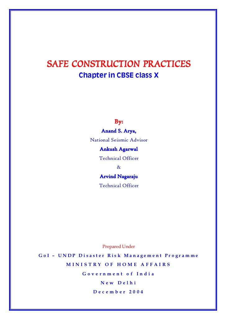 SAFE CONSTRUCTION PRACTICES           Chapter in CBSE class X                        By:                  Anand S. Arya,  ...