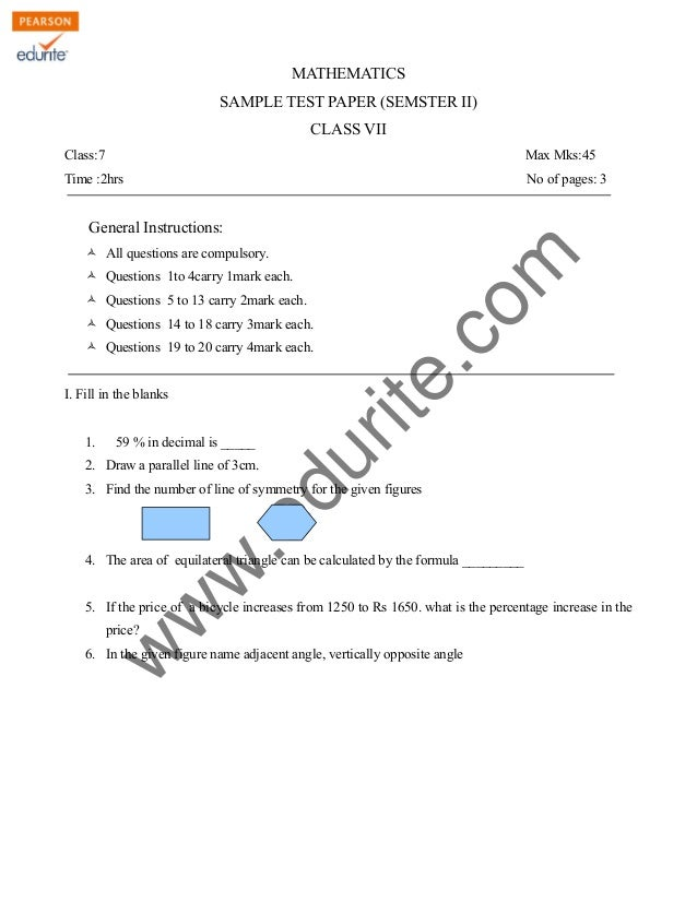 MATHEMATICS  SAMPLE TEST PAPER (SEMSTER II)  CLASS VII  Class:7 Max Mks:45  Time :2hrs No of pages: 3  www.edurite.com  Ge...