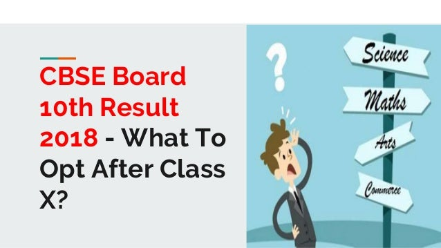 CBSE Board 10th Result 2018 - What To Opt After Class X?