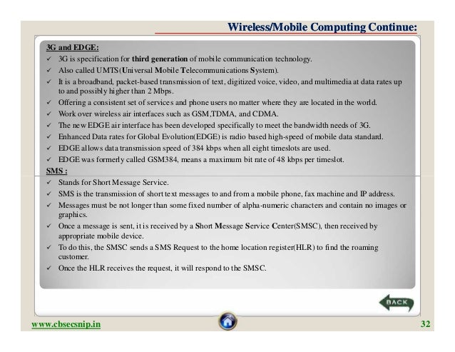 Wireless/Mobile Computing Continue:   3G and EDGE:    3G is specification for third generation of mobile communication te...