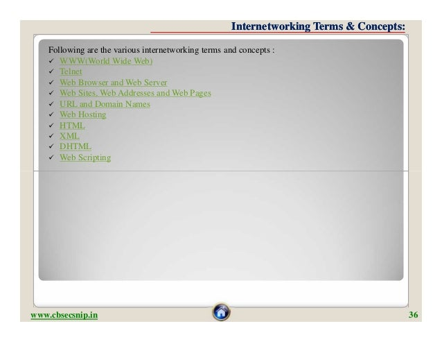 Internetworking Terms & Concepts:    Following are the various internetworking terms and concepts :     WWW(World Wide We...