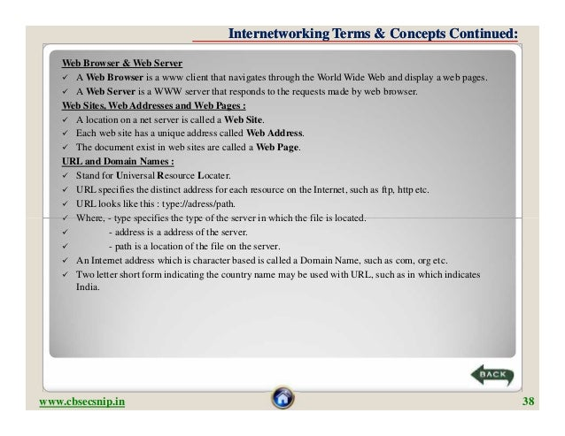 Internetworking Terms & Concepts Continued:    Web Browser & Web Server     A Web Browser is a www client that navigates ...