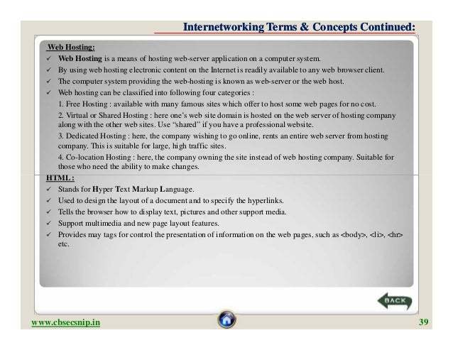 Internetworking Terms & Concepts Continued:   Web Hosting:    Web Hosting is a means of hosting web-server application on...