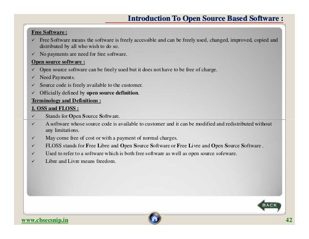 Introduction To Open Source Based Software :   Free Software :    Free Software means the software is freely accessible a...