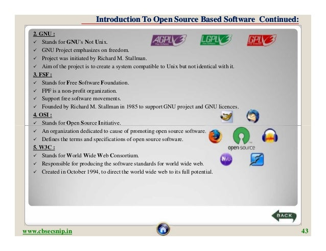 Introduction To Open Source Based Software Continued:   2. GNU :    Stands for GNU's Not Unix.    GNU Project emphasizes...