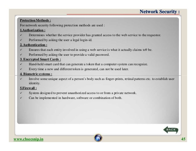 Network Security :   Protection Methods :   For network security following protection methods are used :   1.Authorization...