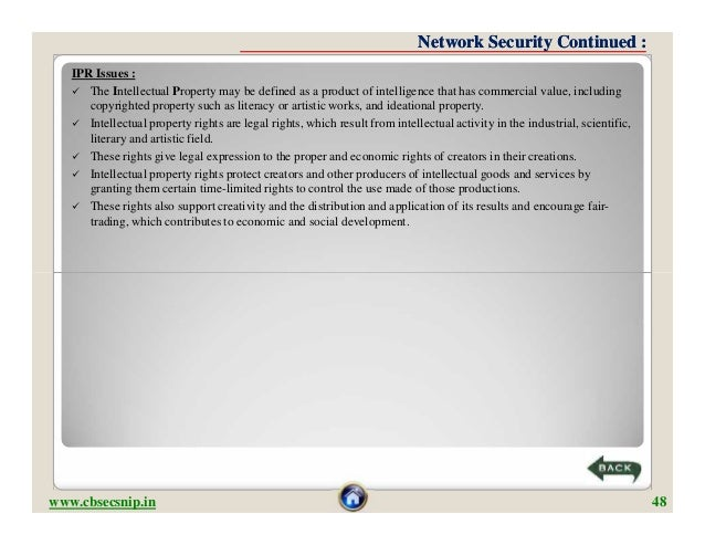 Network Security Continued :   IPR Issues :    The Intellectual Property may be defined as a product of intelligence that...