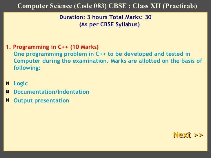 <ul><li>Duration: 3 hours Total Marks: 30 (As per CBSE Syllabus) </li></ul><ul><li>1. Programming in C++ (10 Marks) One pr...