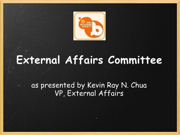 External Affairs Committee as presented by Kevin Ray N. Chua VP, External Affairs