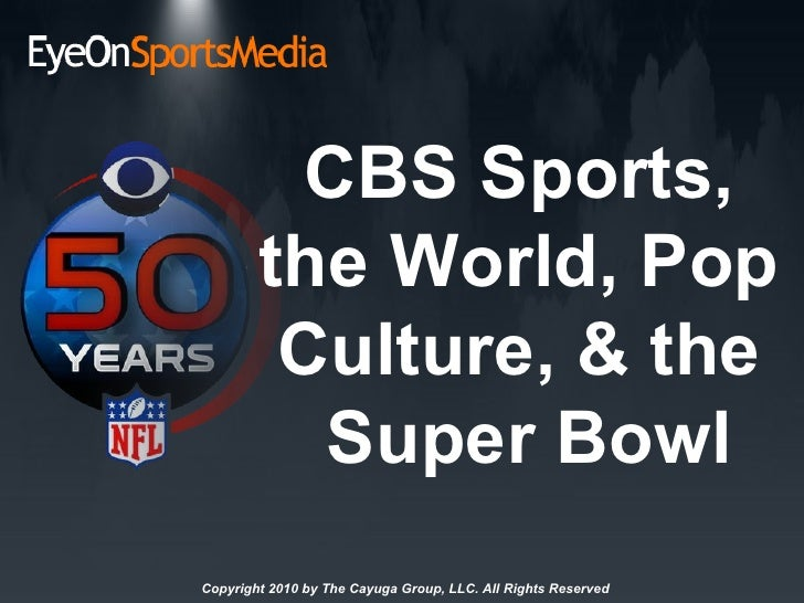 CBS Sports, the World, Pop Culture, & the  Super Bowl