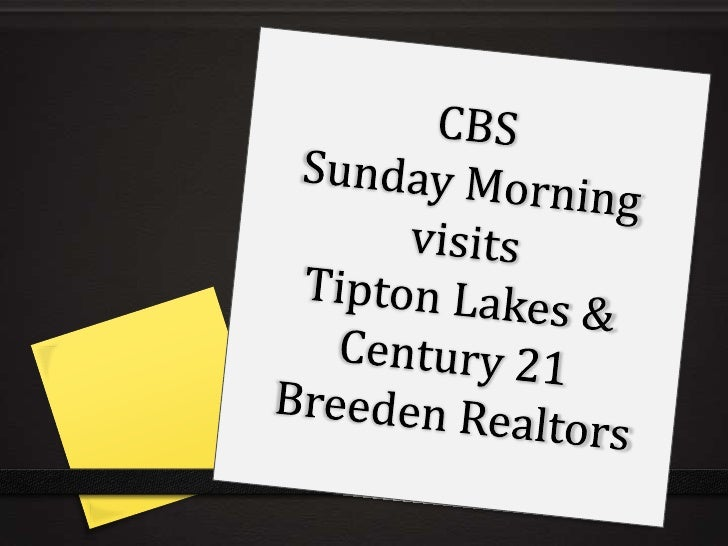 CBSSunday Morning visitsTipton Lakes & Century 21 Breeden Realtors<br />