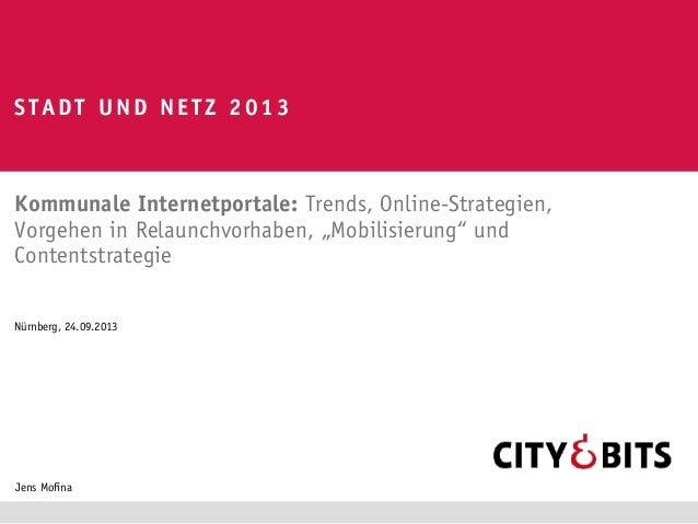 """Kommunale Internetportale: Trends, Online-Strategien, Vorgehen in Relaunchvorhaben, """"Mobilisierung"""" und Contentstrategie S..."""