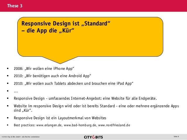 """2013 City & Bits GmbH - alle Rechte vorbehalten Seite 8 These 3  2008: """"Wir wollen eine iPhone App""""  2010: """"Wir benötig..."""