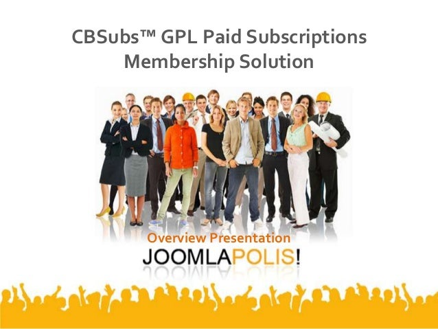 CBSubs™ GPL Paid Subscriptions Membership Solution Overview Presentation
